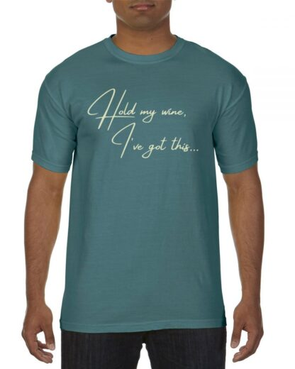 Hold My Wine, I've got this... Short Sleeve Crew Neck T-shirt Blue Spruce